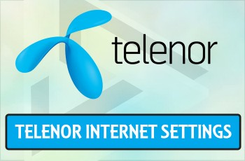 Telenor Internet Settings 3G/4G-Mms And GPRS Settings Complete Guide