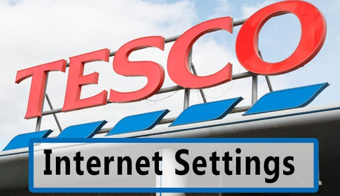 Tesco Internet Settings