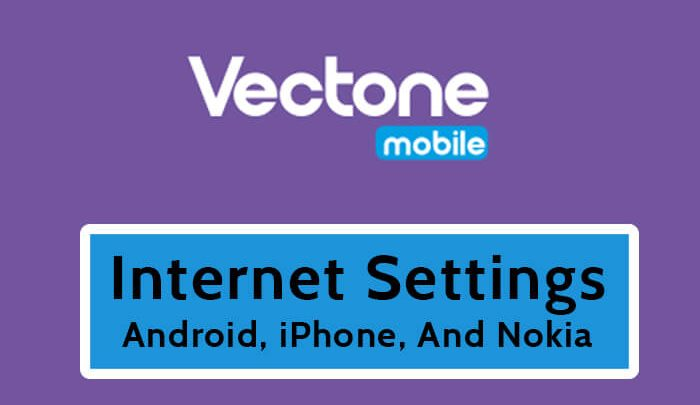 Vectone Internet Settings 2019- Android, iPhone, And Nokia