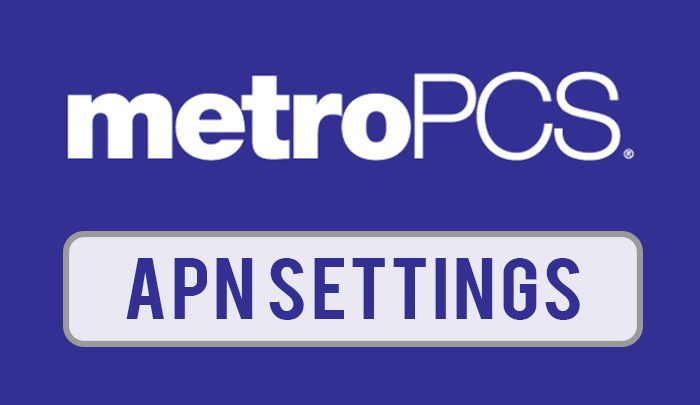 Metropcs Apn Settings -Complete Guide And Detailed Information