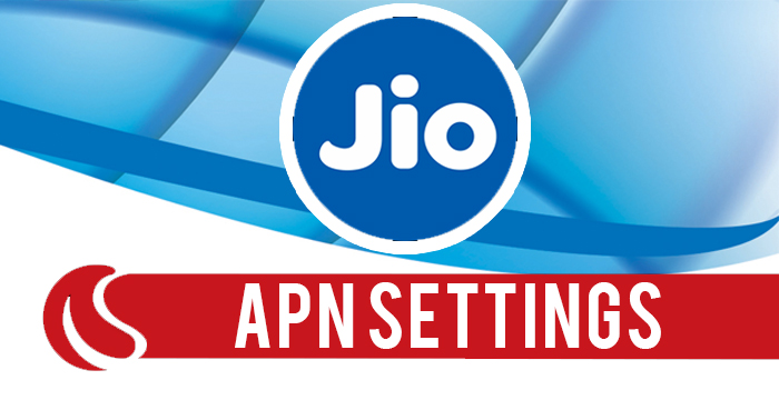 JIO APN Settings 2019-Step By Step Complete Guide
