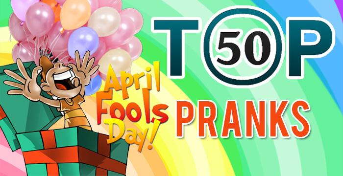 Top 50 April Fools' Day Pranks
