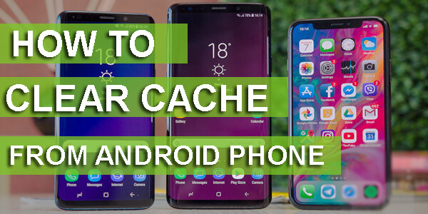 How To Clear Cache From Android Phone