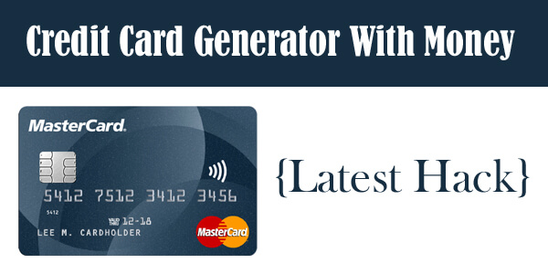 Credit Card Generator With Money {Latest Hack}