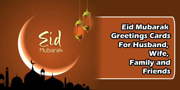 Eid Mubarak Greetings Cards-For Husband, Wife, Family and Friends (2)