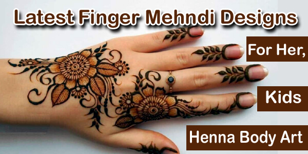 Latest Finger Mehndi Designs For Her,Kids Henna Body Art