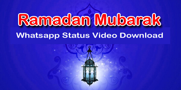 Ramadan Mubarak WhatsApp Status Video 2019 Download Free