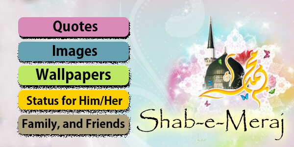 Shab-e-Meraj Quotes, Images, Wallpapers, and Status for HimHer, Family, and Friends
