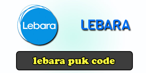 Lebara PUK Code How To Retrieve Complete Guide To Unlock Sim Card