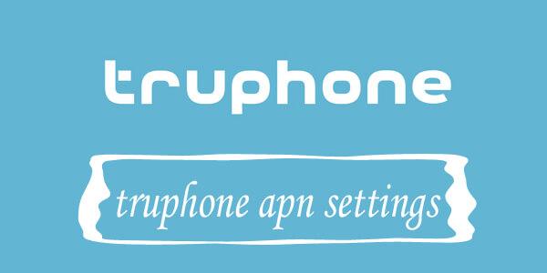 Truphone Mobile APN Settings