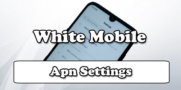 white mobile apn settings