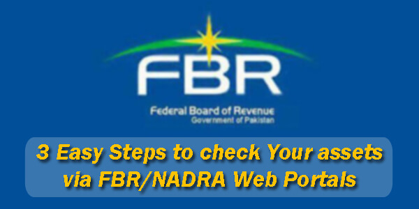 3 Easy Steps to check Your assets via FBR NADRA Web Portals