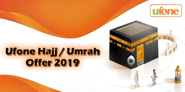 Now Make Affordable Calls to Saudi Arabia with Ufone Hajj Umrah Offer 2019