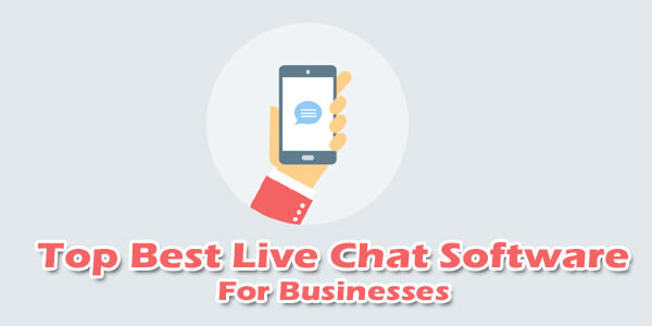Top Best Live Chat Software – For Businesses