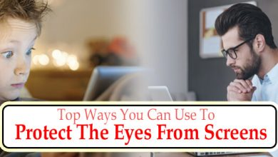 Top Ways You Can Use To Protect The Eyes From Screens – Do's & Don'ts