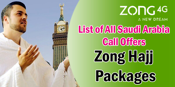 Zong Hajj Umrah Packages 2019 – Details & Activation Code