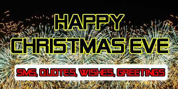 Happy Christmas Eve 2019 SMS, Quotes, Wishes, Greetings