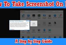 How To Take Screenshot On Mac – A Step by Step Guide