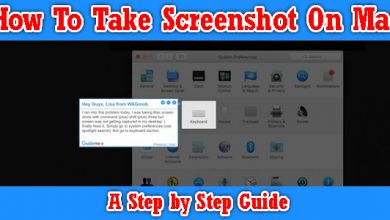 How To Take Screenshot On Mac – A Step by Step Guide