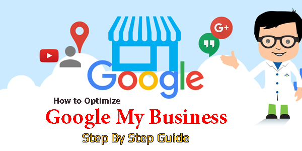 How to Optimize Google My Business Step By Step Guide