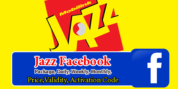 Jazz Facebook Packages, Daily, Weekly, Monthly, Price, Validity, Activation Code