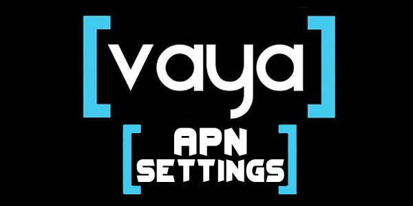 Vaya Mobile APN Settings - For Android, iPhone, And Windows
