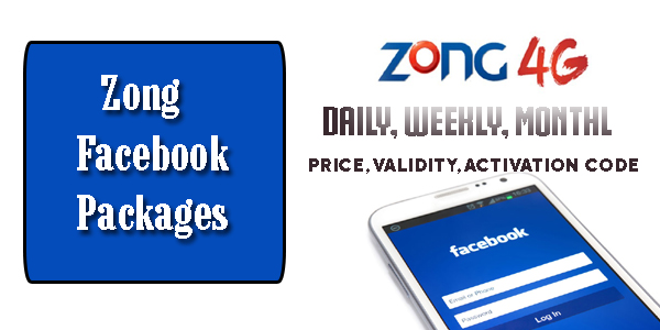 Zong Facebook Packages, Daily, Weekly, Monthly, Price, Validity, Activation Code