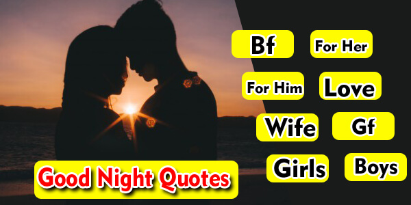 100+ Good Night Quotes For Him, Her, Love, Wife, Husband