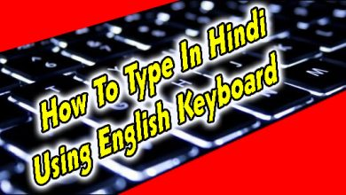 How To Type In Hindi Using English Keyboard