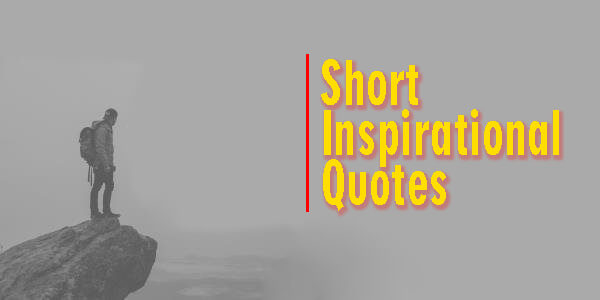 50 Short Inspirational Quotes to Uplift Your Soul In English
