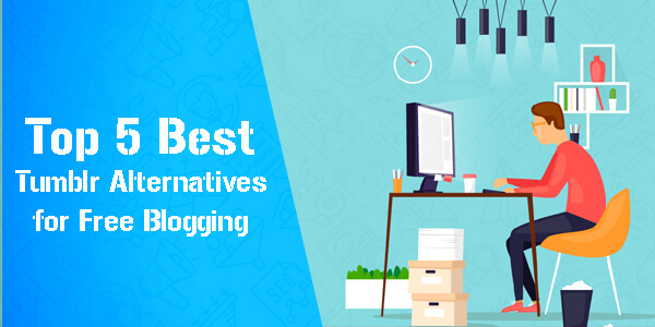 Top 5 Best Tumblr Alternatives for Free Blogging