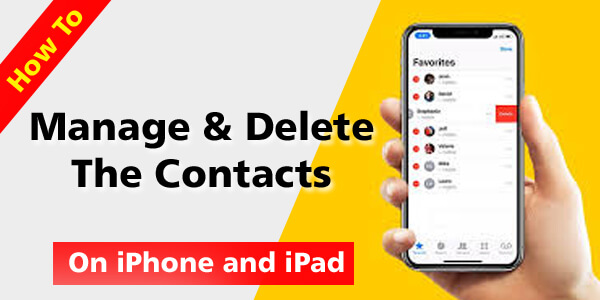 How To Manage And Delete Contacts On iPhone and iPad