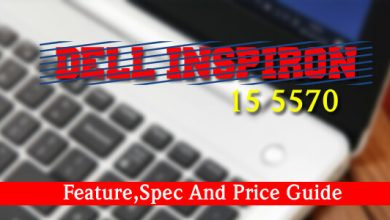 Dell Inspiron 15 5570, Feature,Spec And Price Guide