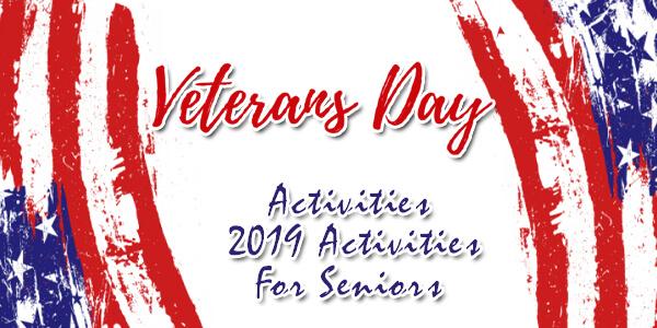 Veterans Day Activities 2019 Activities For Seniors