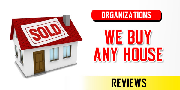 """""""We Buy Any House"""" organizations Reviews"""